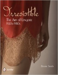 Irresistible_The Art of Lingerie, 1920-1980